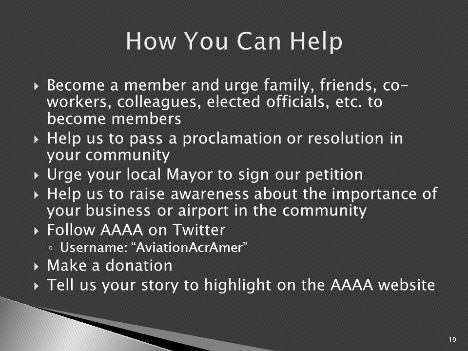  Become a member and urge family, friends, co- workers, colleagues, elected officials, etc.