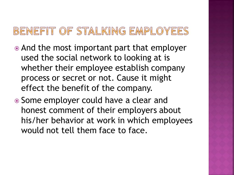  Though social network, the employees and employers might erase the line of the boss and the worker to become a close friend.
