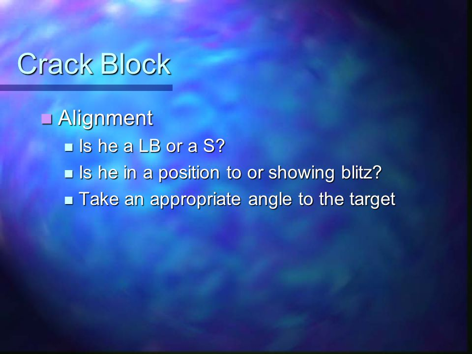 Crack Block Alignment Alignment Is he a LB or a S.