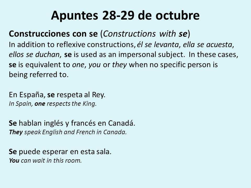 Apuntes 28-29 de octubre Construcciones con se (Constructions with se) In addition to reflexive constructions, él se levanta, ella se acuesta, ellos s