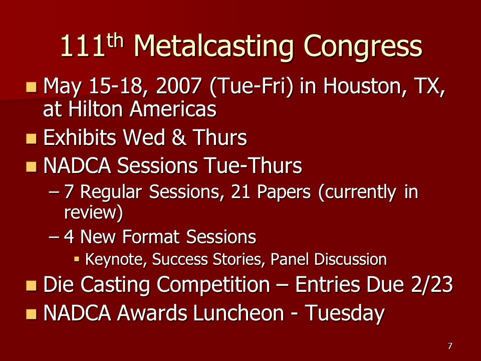 8 Regular Sessions Tuesday, May 15 Tuesday, May 15 –Cast Materials: 8:30-10:00 –Advanced Technologies I: 10:15-11:45 –Advanced Technologies II: 3:45-5:15 Wednesday, May 16 Wednesday, May 16 –Die Materials: 8:30-10:00 –Process Engineering: 2:00-3:30 Thursday, May 17 Thursday, May 17 –Computer Modeling: 2:00-3:30 –Process Control & Cont Improvement: 3:45-5:15