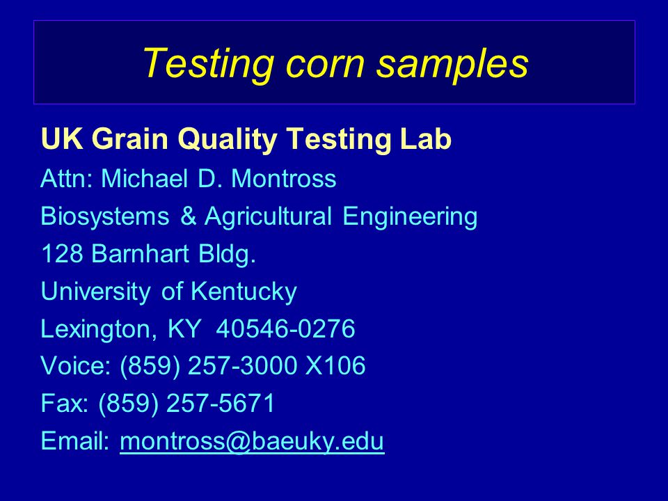 Testing corn samples UK Grain Quality Testing Lab Attn: Michael D.