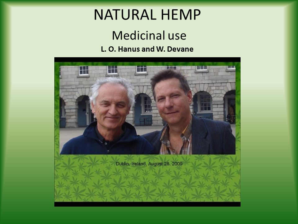 NATURAL HEMP Medicinal use L. O. Hanus and W. Devane