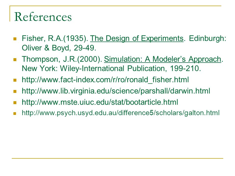 References Fisher, R.A.(1935). The Design of Experiments.