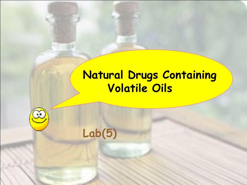 Natural Drugs Containing Volatile Oils Lab(5)
