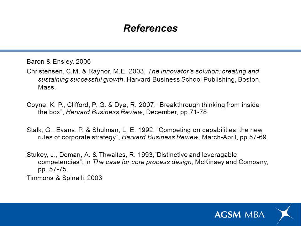 References Baron & Ensley, 2006 Christensen, C.M. & Raynor, M.E.