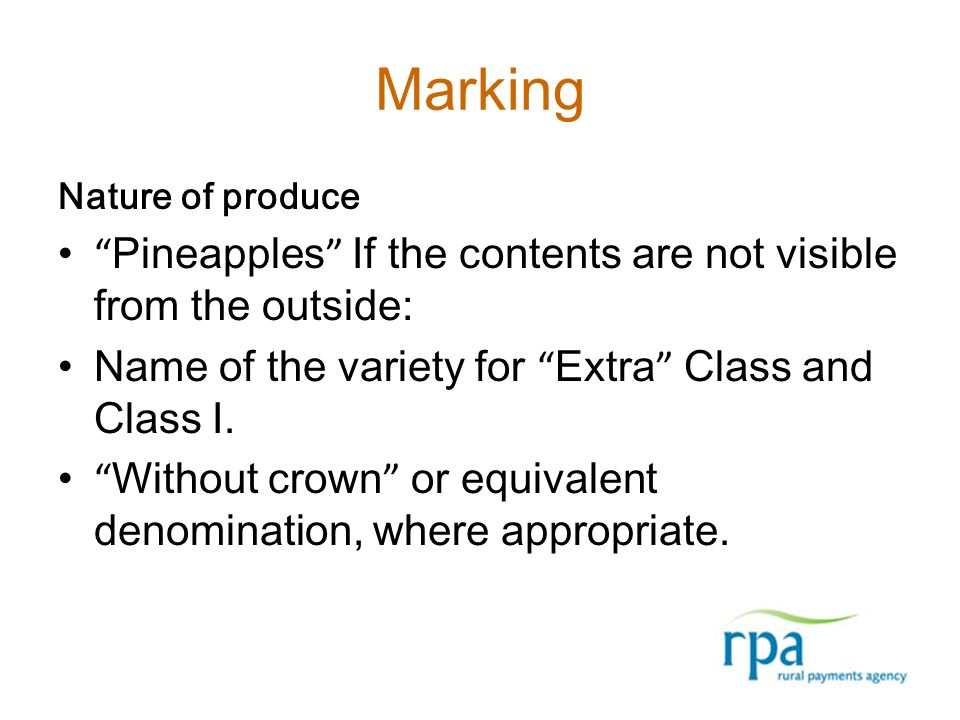 "Marking Nature of produce "" Pineapples "" If the contents are not visible from the outside: Name of the variety for "" Extra "" Class and Class I. "" With"