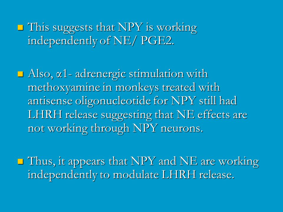 This suggests that NPY is working independently of NE/ PGE2.