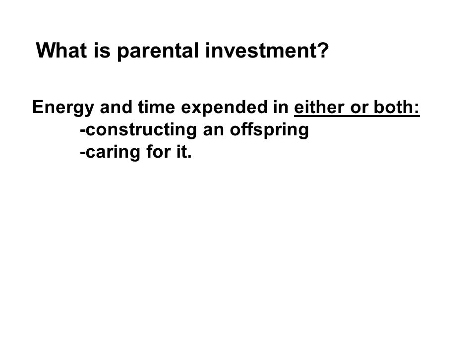 What is parental investment.