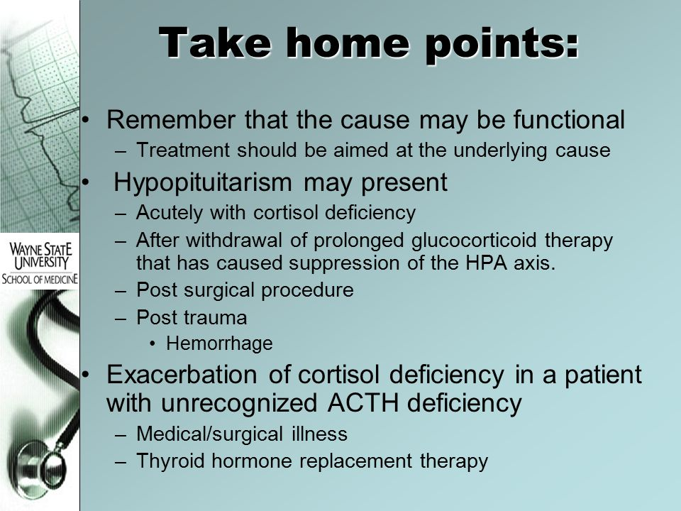 Take home points: Remember that the cause may be functional –Treatment should be aimed at the underlying cause Hypopituitarism may present –Acutely wi