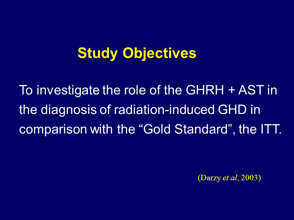 To investigate the role of the GHRH + AST in the diagnosis of radiation-induced GHD in comparison with the Gold Standard , the ITT.