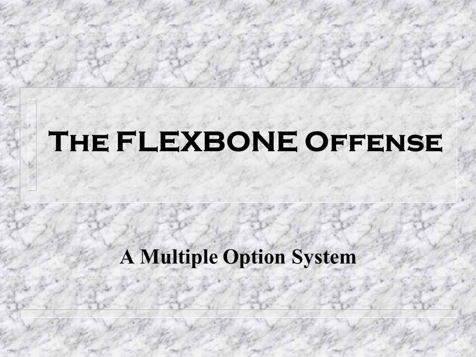 The FLEXBONE Offense A Multiple Option System