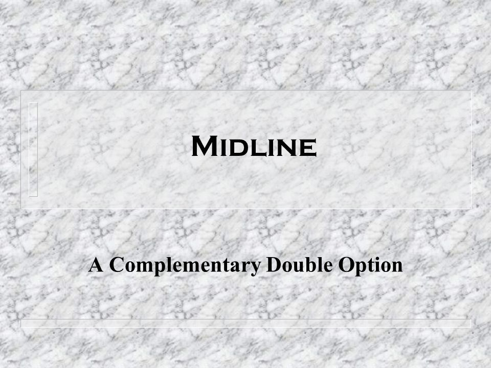Midline A Complementary Double Option