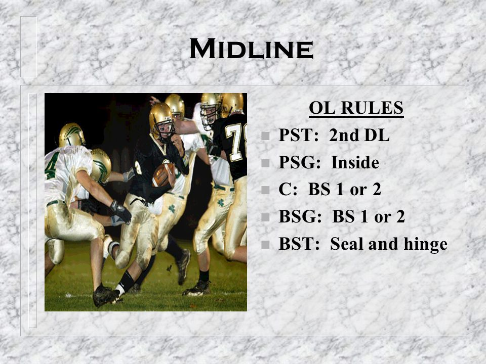Midline OL RULES n PST: 2nd DL n PSG: Inside n C: BS 1 or 2 n BSG: BS 1 or 2 n BST: Seal and hinge