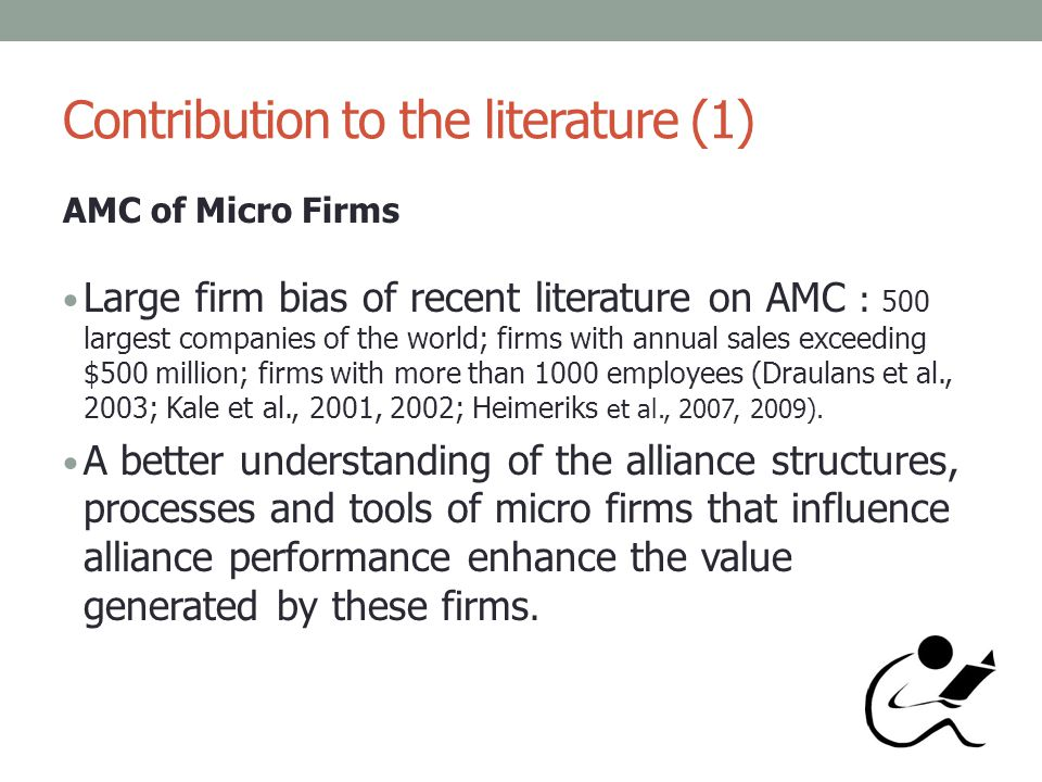 Contribution to the literature (1) AMC of Micro Firms Large firm bias of recent literature on AMC : 500 largest companies of the world; firms with ann