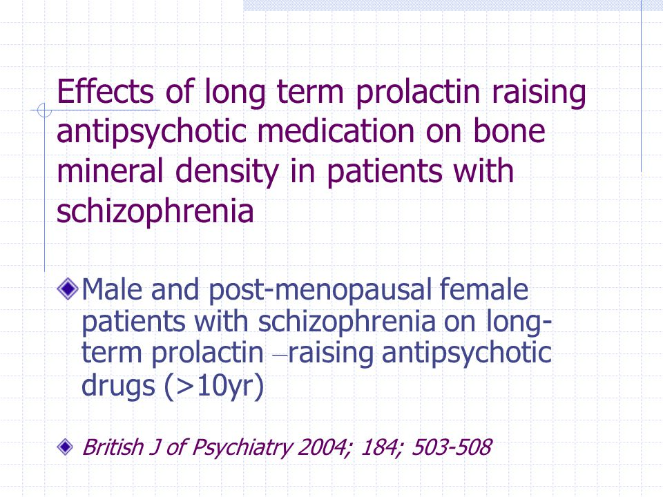 Effects of long term prolactin raising antipsychotic medication on bone mineral density in patients with schizophrenia Male and post-menopausal female