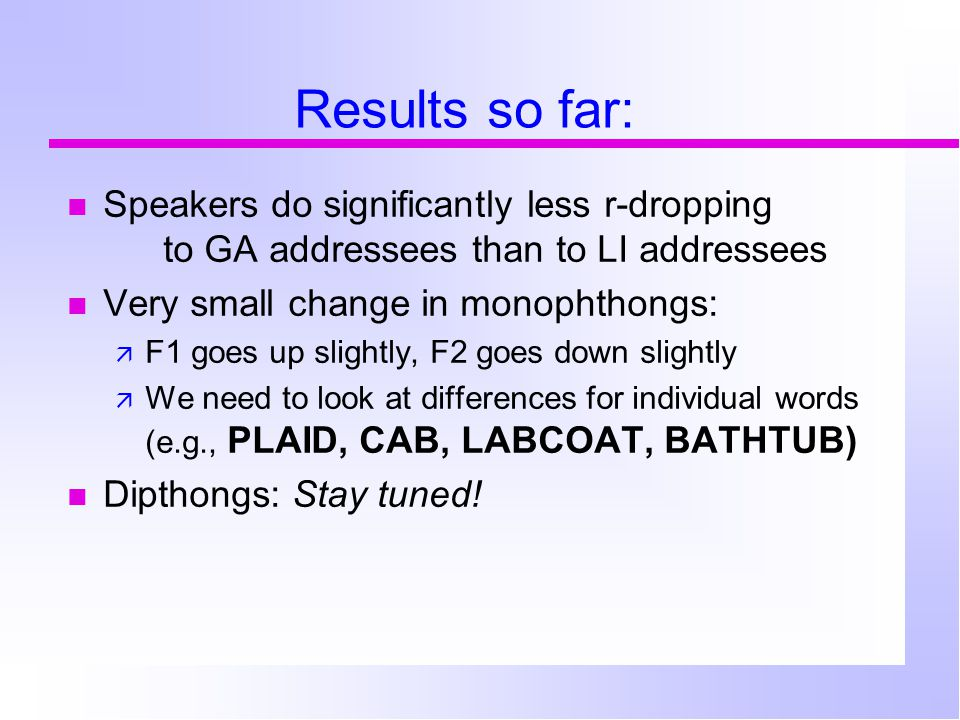 "Dialect comparisons LI speech example: More examples of LI subjects in the context of confederates' speech ""cab"": LI subj., then GA confed. ""saucer"":"