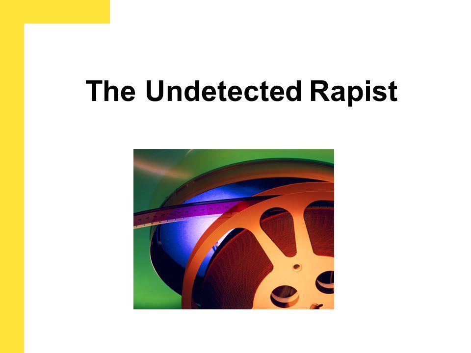 The Undetected Rapist