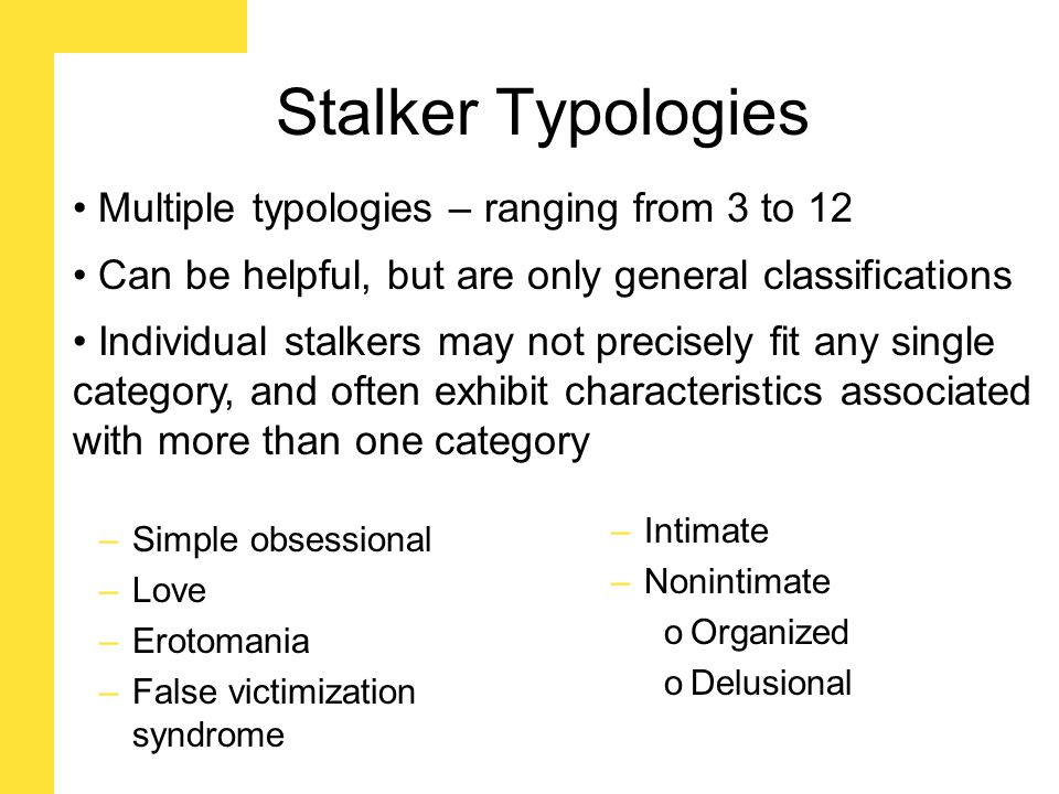 Stalking and Sexual Assault 2% of stalking victims were raped/sexually assaulted by their stalker - Stalking Victimization in the United States, BJS (2009) 31% of women stalked by her intimate partner were also sexually assaulted by that partner - National Violence Against Women Survey, Tjaden & Thoennes (1998)