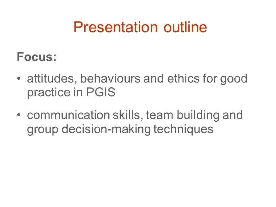 Attitudes, Behaviours & Ethics for Good Practice in PGIS