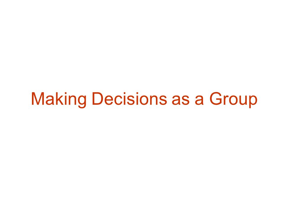Making Decisions as a Group