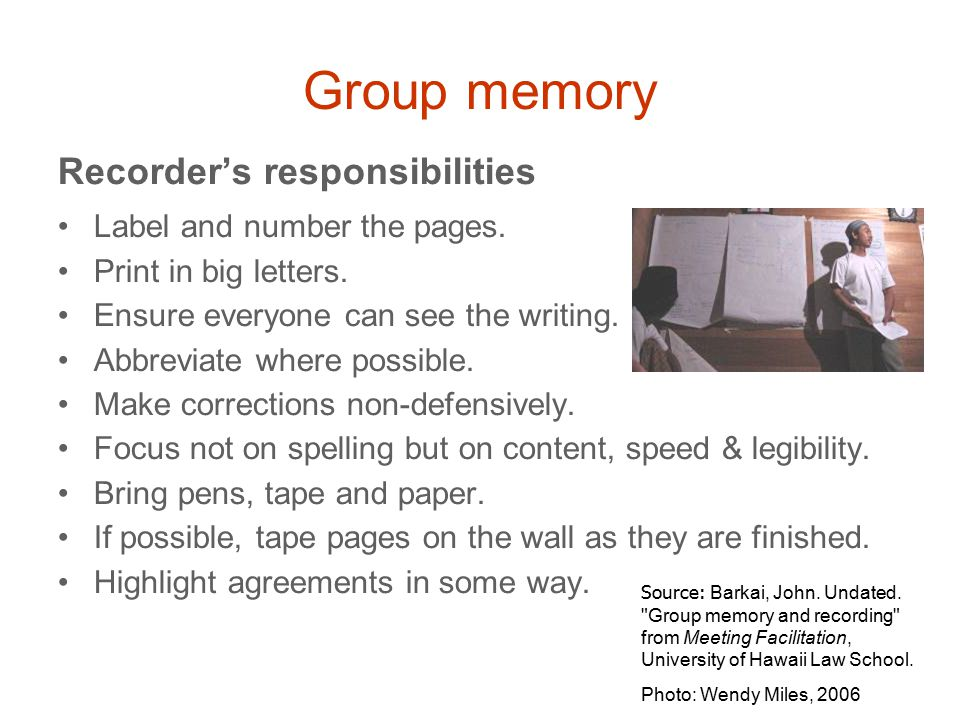 Group memory Recorder's responsibilities Label and number the pages.