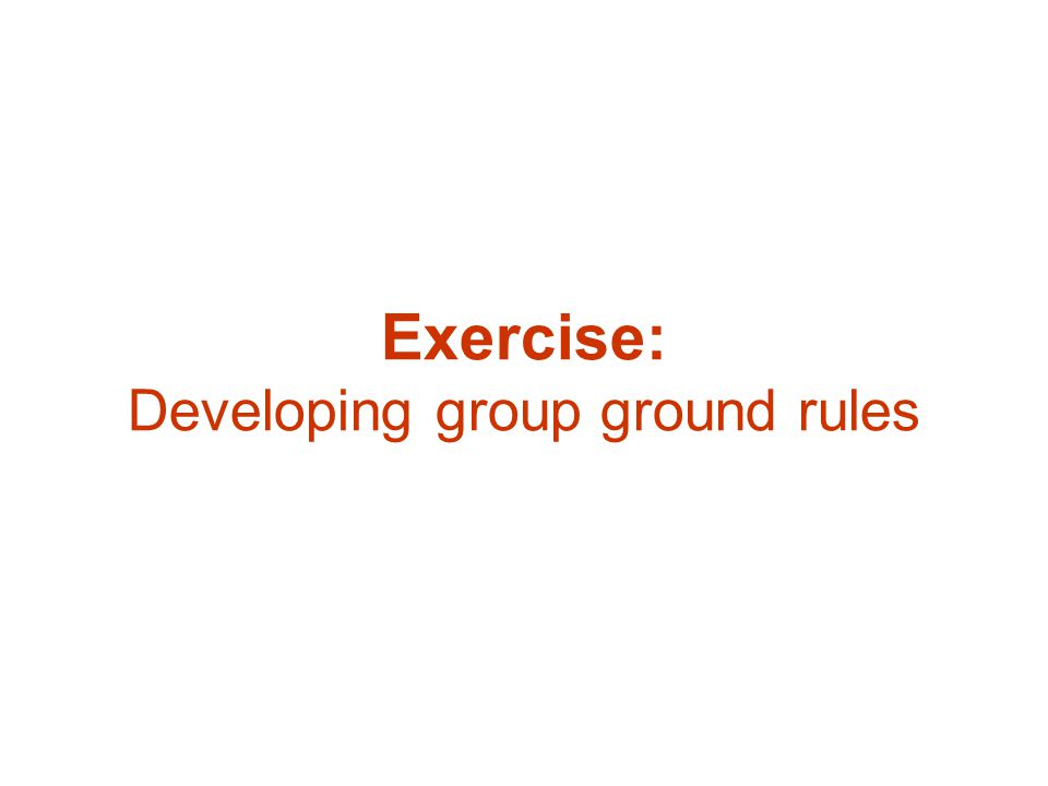 Exercise: Developing group ground rules