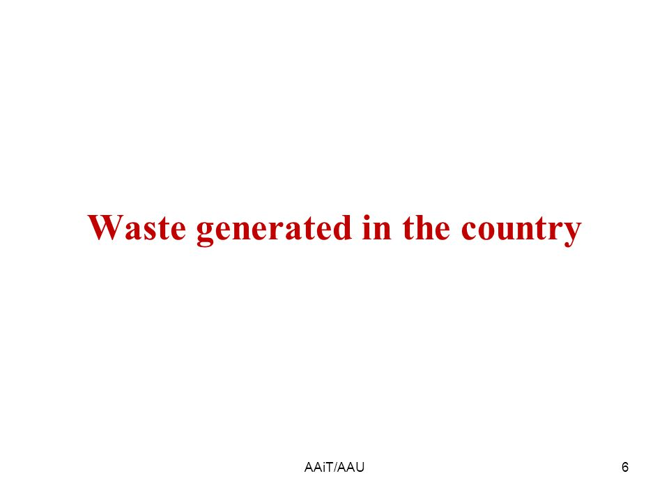 6 Waste generated in the country