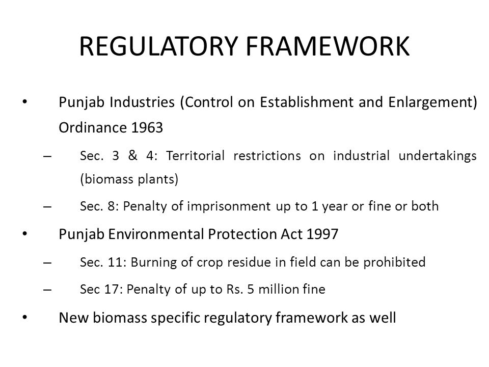 REGULATORY FRAMEWORK Punjab Industries (Control on Establishment and Enlargement) Ordinance 1963 – Sec.