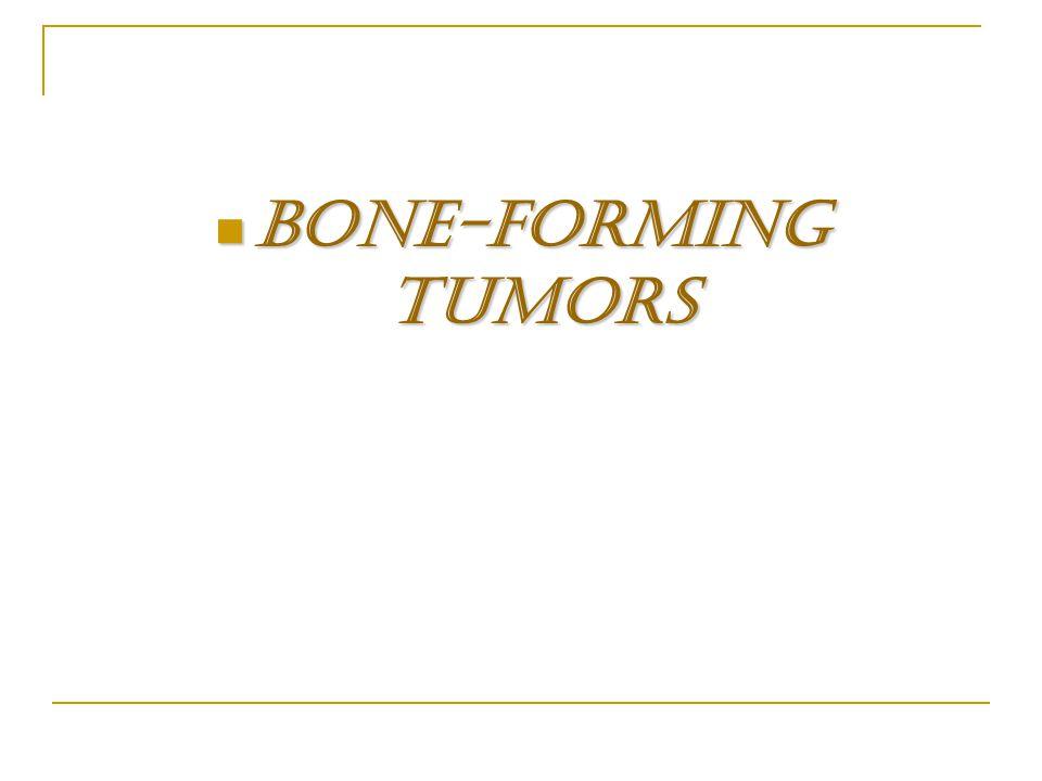 Bone-Forming Tumors Bone-Forming Tumors