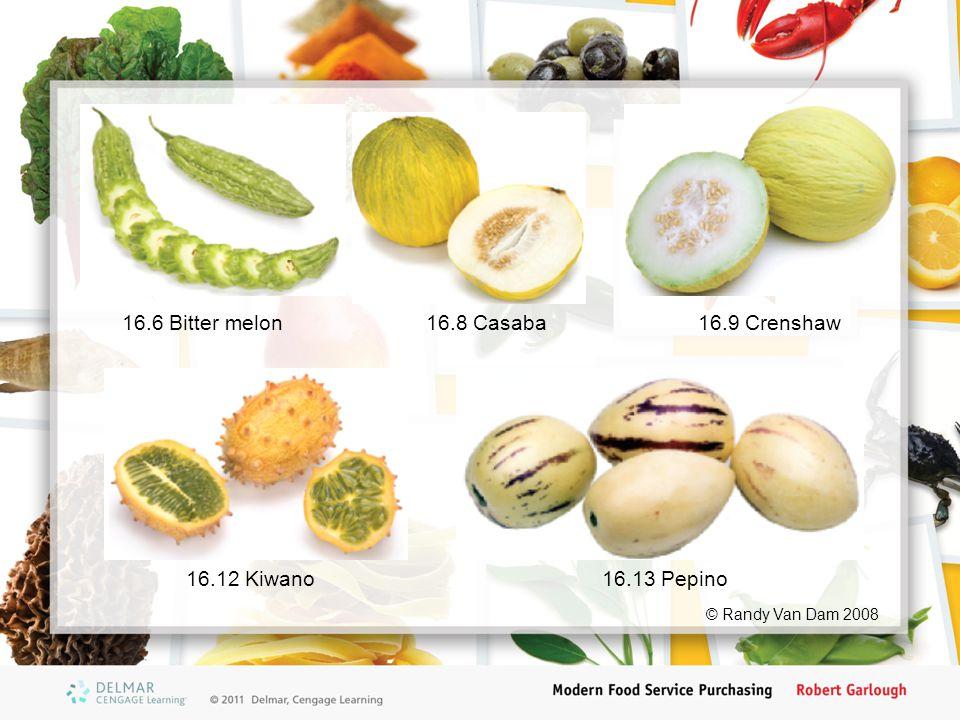 16.6 Bitter melon16.8 Casaba16.9 Crenshaw 16.13 Pepino16.12 Kiwano © Randy Van Dam 2008
