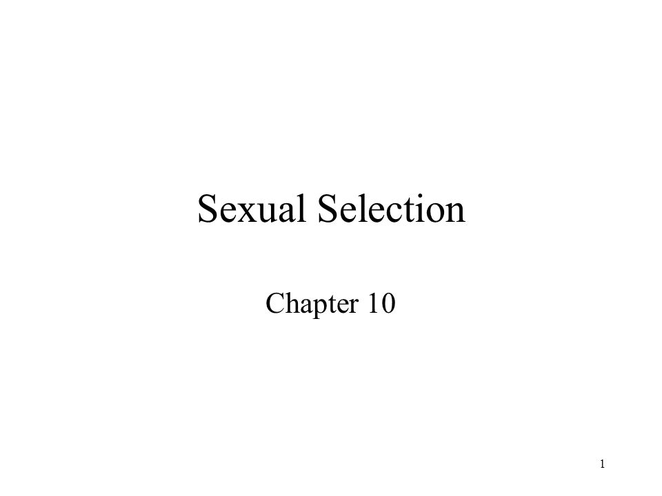 1 Sexual Selection Chapter 10