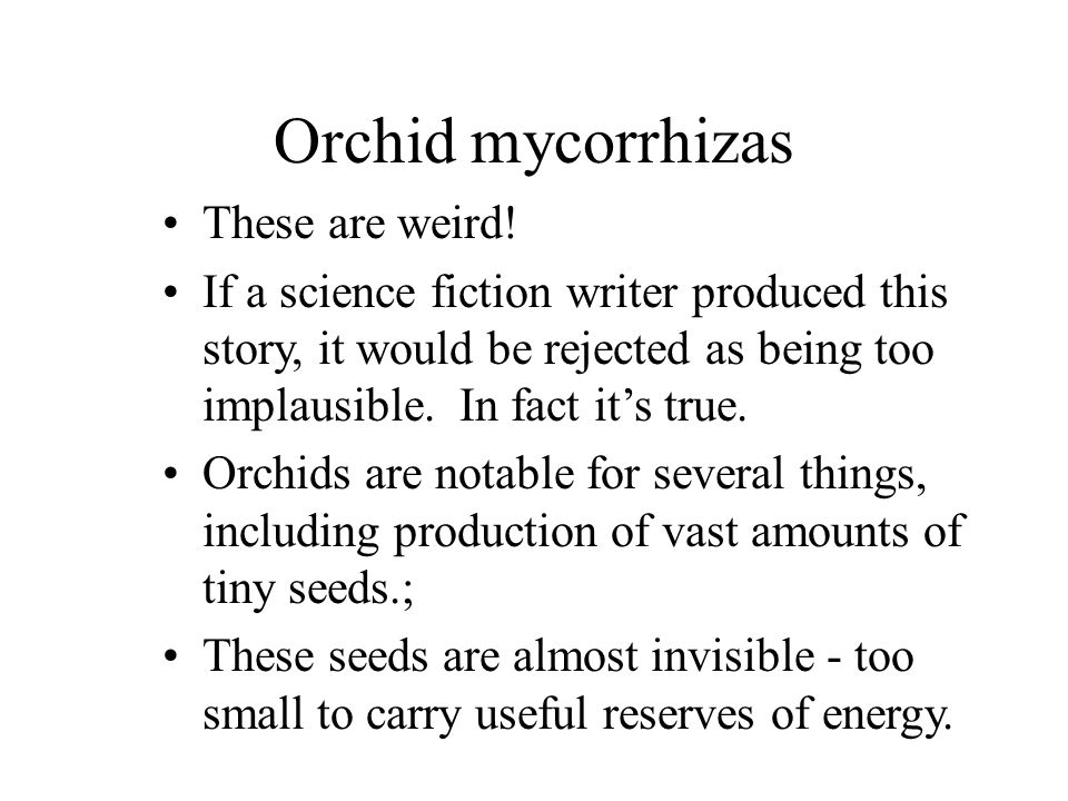 Orchid mycorrhizas These are weird.