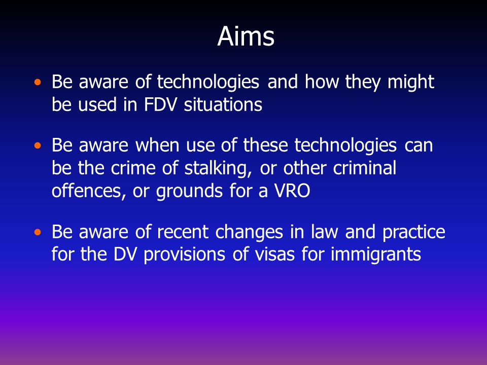 Women's Council for DFV Services (WA) Training Session 17 October 2014 1. Technology, Stalking and VROs 2. DFV and Immigration Presenter: Michael Hova