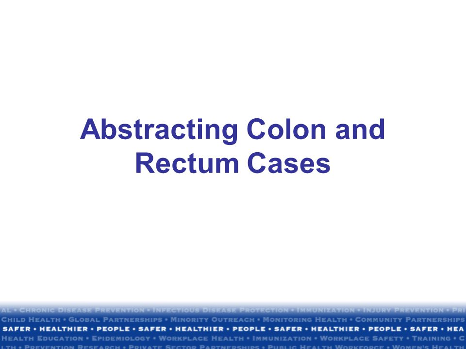 Abstracting Colon and Rectum Cases