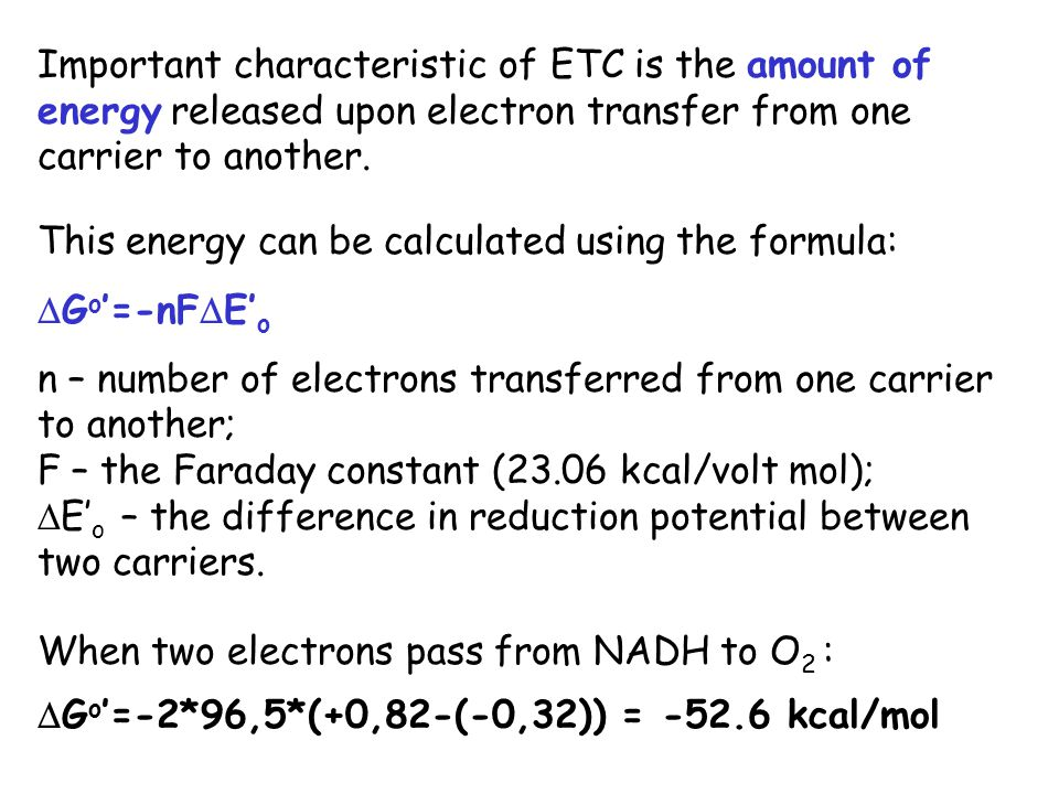 Important characteristic of ETC is the amount of energy released upon electron transfer from one carrier to another. This energy can be calculated usi