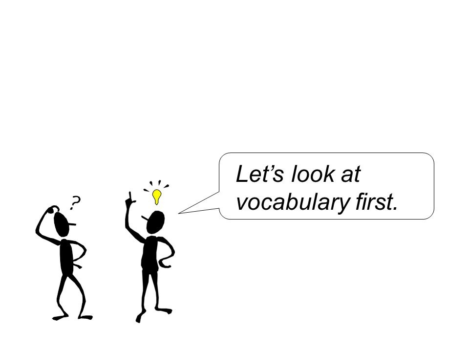 Let's look at vocabulary first.
