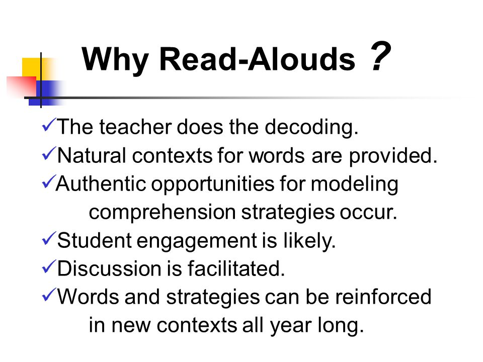 Smolkin & Donovan, 2002 [R]esearch has almost universally supported the idea that reading aloud to children leads to improved reading comprehension. (p.