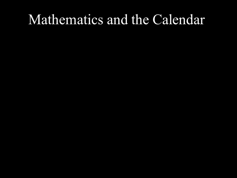 Mathematics and the Calendar