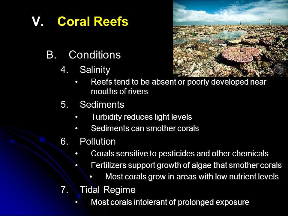 V. V.Coral Reefs B. B.Conditions 4.