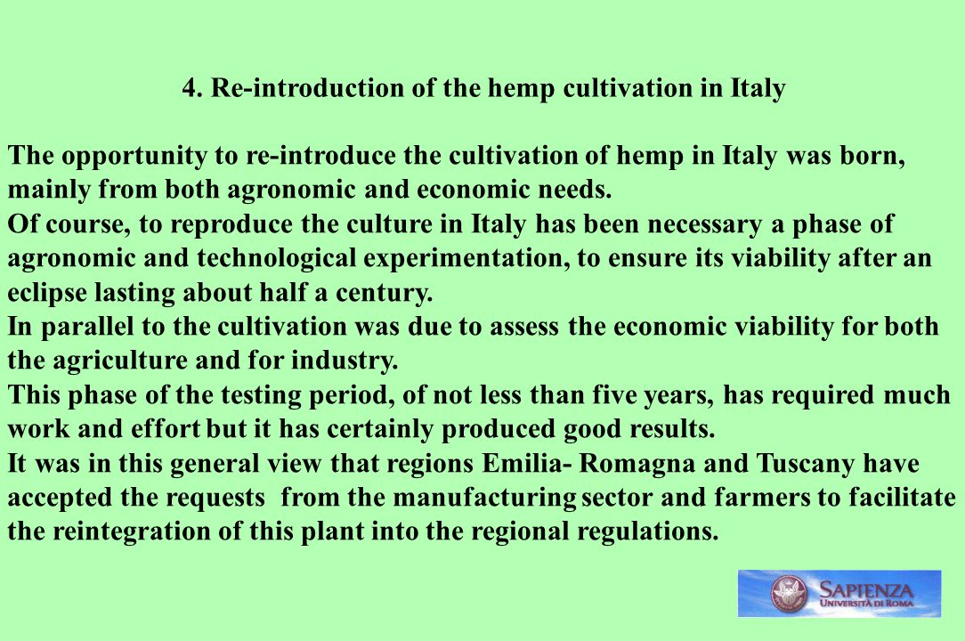 The opportunity to re-introduce the cultivation of hemp in Italy was born, mainly from both agronomic and economic needs.