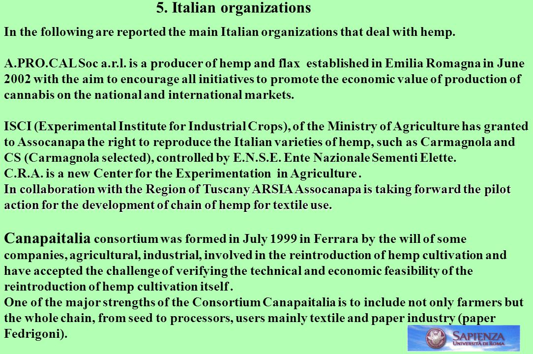 In the following are reported the main Italian organizations that deal with hemp.