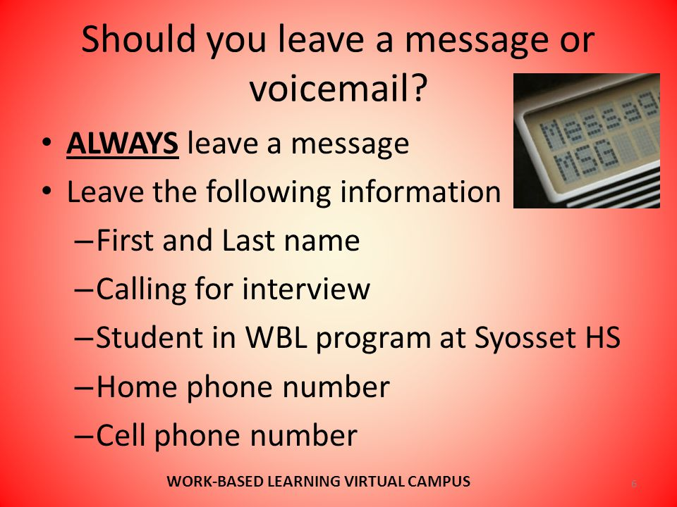 Should you leave a message or voicemail.