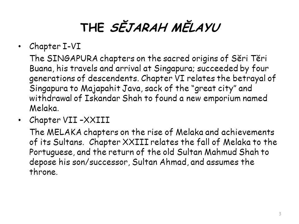 THE SĔJARAH MĔLAYU Chapter I-VI The SINGAPURA chapters on the sacred origins of Sĕri Tĕri Buana, his travels and arrival at Singapura; succeeded by four generations of descendents.