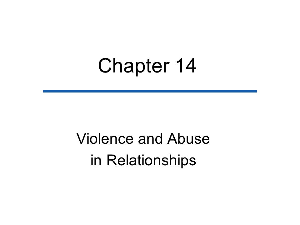Chapter 14 Violence and Abuse in Relationships