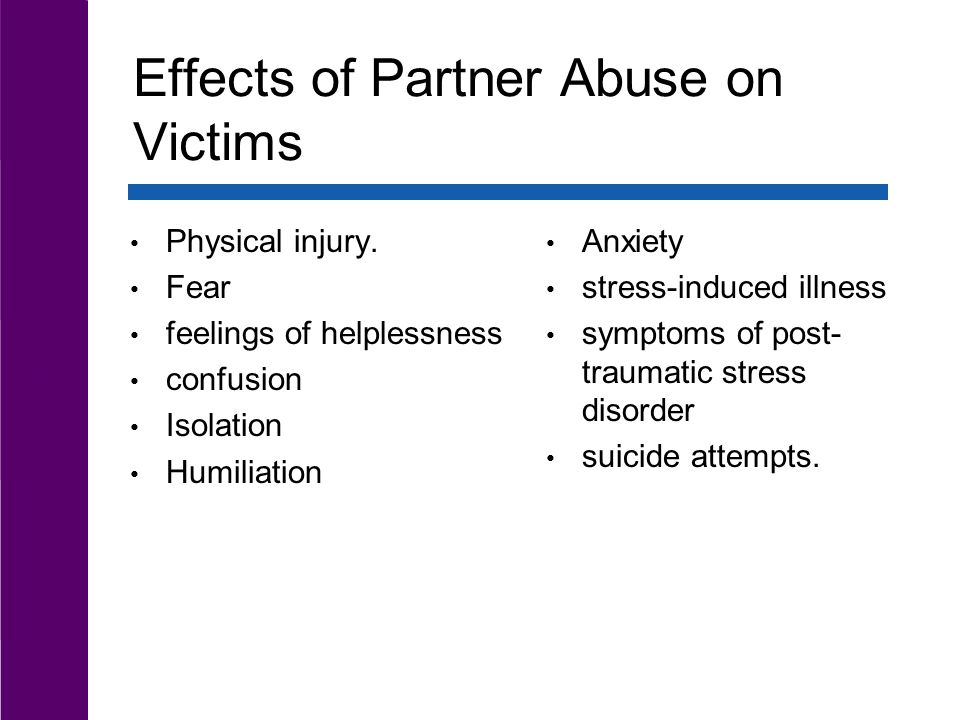 Effects of Partner Abuse on Victims Physical injury.