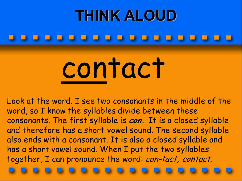 THINK ALOUD – Multisyllabic Word Strategy velvet SOUND OUT AND BLEND TOGETHER THE WORD PARTS