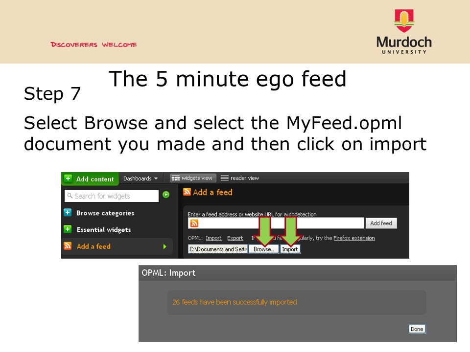 The 5 minute ego feed Step 7 Select Browse and select the MyFeed.opml document you made and then click on import