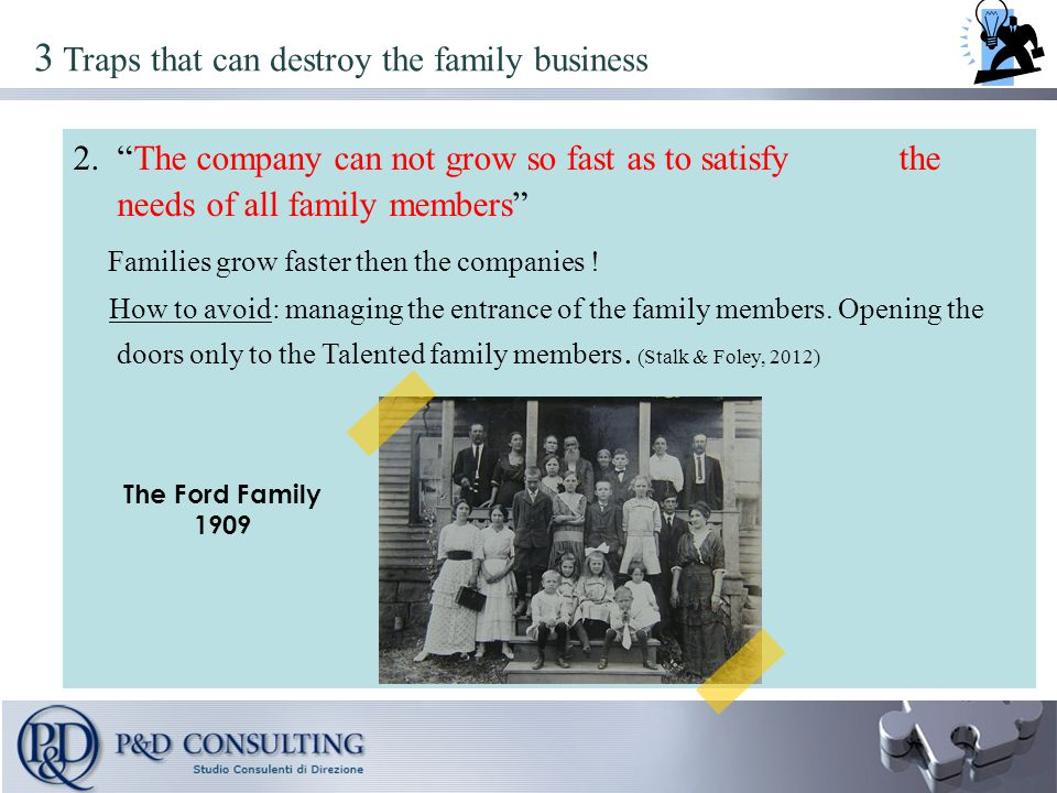 """2.""""The company can not grow so fast as to satisfy the needs of all family members"""" Families grow faster then the companies ! How to avoid: managing th"""