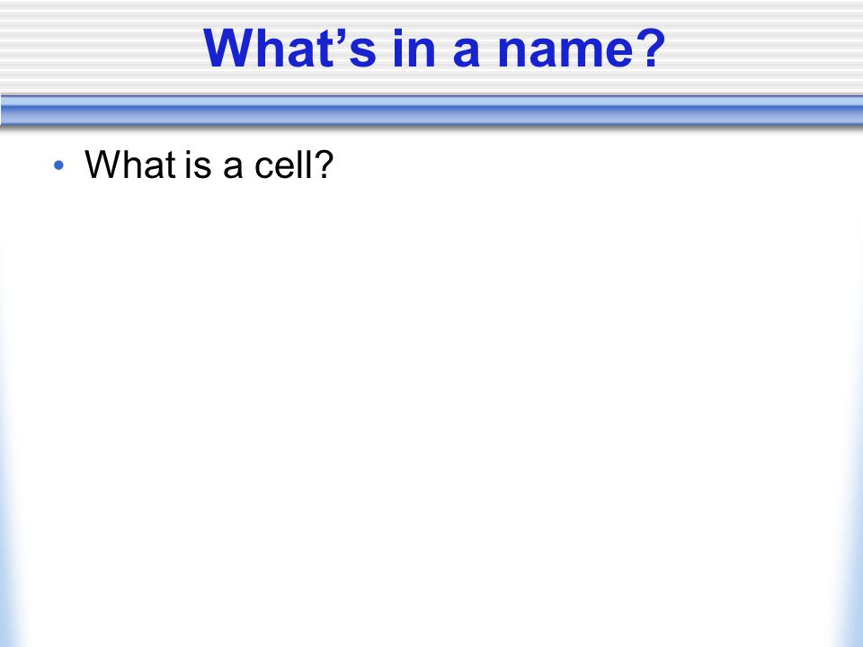 What's in a name? What is a cell?